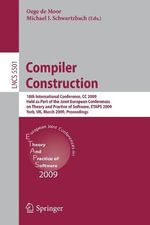 Compiler Construction : 18th International Conference, CC 2009, Held as Part of the Joint European Conferences on Theory and Practice of Software, ETAPS 2009, York, UK, March 22-29, 2009, Proceedings