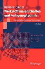 Werkstoffwissenschaften Und Fertigungstechnik : Eigenschaften, Vorgange, Technologien - Bernhard Ilschner