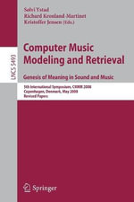Computer Music Modeling and Retrieval : 5th International Symposium, CMMR 2008 Copenhagen, Denmark, May 19-23, 2008 Revised Papers