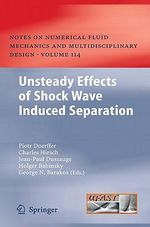 Unsteady Effects of Shock Wave Induced Separation : Notes on Numerical Fluid Mechanics and Multidisciplinary Design