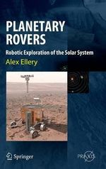 Planetary Rovers : Tools for Space Exploration - Lutz Richter