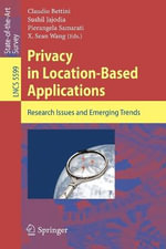 Privacy in Location-Based Applications : Research Issues and Emerging Trends