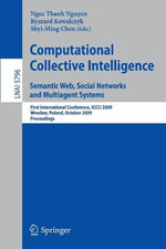 Computational Collective Intelligence : First International Conference, ICCCI 2009, Wroclaw, Poland, October 5-7, 2009, Proceedings