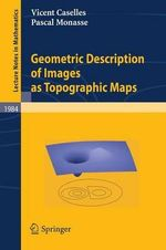 Geometric Description of Images as Topographic Maps - Vicent Caselles