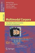 Multimodal Corpora : From Models of Natural Interaction to Systems and Applications