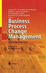 Business Process Change Management : Aris in Practice