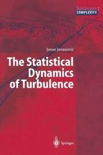 The Statistical Dynamics of Turbulence : Universitext - Jovan Jovanovic