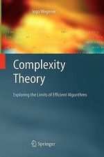 Complexity Theory : Exploring the Limits of Efficient Algorithms - Ingo Wegener