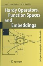 Hardy Operators, Function Spaces and Embeddings : Springer Monographs in Mathematics - David Eric Edmunds