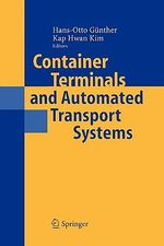 Container Terminals and Automated Transport Systems : Logistics Control Issues and Quantitative Decision Support