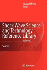 Shock Wave Science and Technology Reference Library : Solids I Vol. 2
