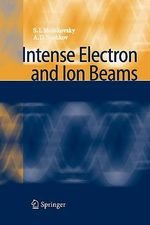 Intense Electron and Ion Beams - Sergey Ivanovich Molokovsky