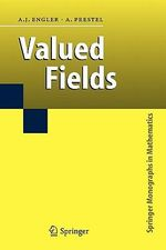Valued Fields : Springer Monographs in Mathematics - Antonio Jose Engler