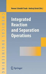 Integrated Reaction and Separation Operations : Modelling and Experimental Validation