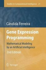 Gene Expression Programming : Mathematical Modeling by an Artificial Intelligence - Candida Ferreira