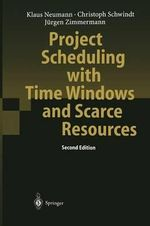 Project Scheduling with Time Windows and Scarce Resources : Temporal and Resource-Constrained Project Scheduling with Regular and Nonregular Objective - Klaus Neumann