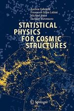 Statistical Physics for Cosmic Structures - Andrea Gabrielli