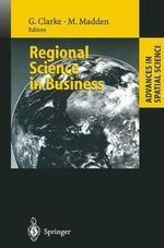 Regional Science in Business : Advances in Spatial Science