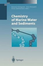 Chemistry of Marine Water and Sediments : Environmental Science and Engineering / Environmental Scienc