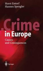 Crime in Europe : Causes and Consequences - Horst Entorf