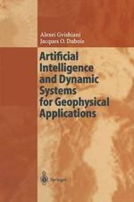 Artificial Intelligence and Dynamic Systems for Geophysical Applications : Iag Symposium Cartagena, Colombia, Ferbuary 20-23,... - Alexej Gvishiani