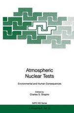 Atmospheric Nuclear Tests : Environmental and Human Consequences