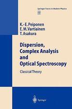 Dispersion, Complex Analysis and Optical Spectroscopy : Classical Theory - Kai-Erik Peiponen