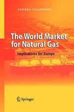 World Market for Natural Gas : Implications for Europe - Andrea Gilardoni