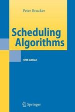 Scheduling Algorithms : A Unified Approach - Peter Brucker