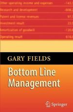 Bottom Line Management : Selected Papers of the Symposium on Operations Res... - Gary Fields