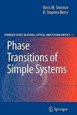 Phase Transitions of Simple Systems : Springer Series on Atomic, Optical, and Plasma Physics - Boris M. Smirnov