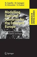 Modelling Regional Scenarios for the Enlarged Europe : European Competitiveness and Global Strategies - Roberta Capello