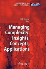 Managing Complexity : Insights, Concepts, Applications