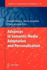 Advances in Semantic Media Adaptation and Personalization : Studies in Computational Intelligence