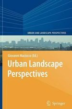 Urban Landscape Perspectives : Urban and Landscape Perspectives