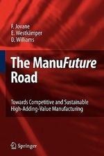 The ManuFuture Road : Towards Competitive and Sustainable High-Adding-Value Manufacturing - Francesco Jovane