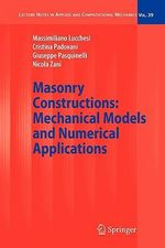 Masonry Constructions : Mechanical Models and Numerical Applications - Massimiliano Lucchesi