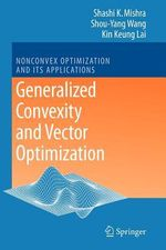 Generalized Convexity and Vector Optimization - Shashi Kant Mishra