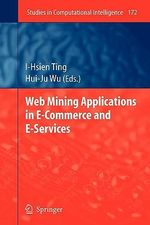 Web Mining Applications in E-commerce and E-services : Studies in Computational Intelligence Studies in Computation