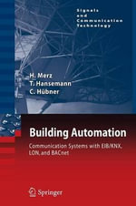 Building Automation : Communication Systems with Eib/Knx, Lon and Bacnet - Hermann Merz