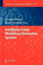 Intelligent Scene Modelling Information Systems : Studies in Computational Intelligence
