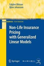 Non-Life Insurance Pricing with Generalized Linear Models - Bjorn Johansson