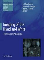 Imaging of the Hand and Wrist : Techniques and Applications
