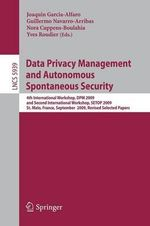 Data Privacy Management and Autonomous Spontaneous Security : Lecture Notes in Computer Science