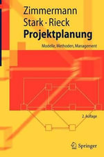 Projektplanung :  Modelle, Methoden, Management - Jurgen Zimmermann