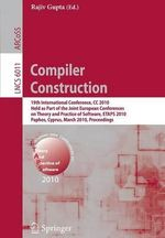 Compiler Construction : 19th International Conference, CC 2010, Held as Part of the Joint European Conferences on Theory and Practice of Software, ETAPS 2010, Paphos, Cyprus, March 20-28, 2010. Proceedings