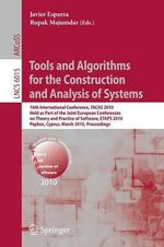 Tools and Algorithms for the Construction and Analysis of Systems : 16th International Conference, TACAS 2010, Held as Poart of the Joint European Conf
