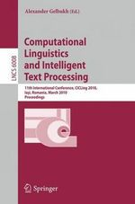 Computational Linguistics and Intelligent Text Processing : 11th International Conference, CICLing 2010, Iasi, Romania, March 21-27, 2010, Proceedings