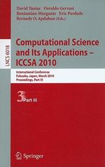 Computational Science and Its Applications - ICCSA 2010 : Lecture Notes in Computer Science