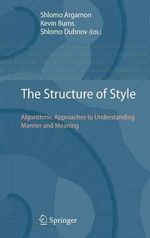 The Structure of Style : Algorithmic Approaches to Understanding Manner and Meaning